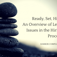Ready, Set, Hire: An Overview of Legal Issues in the Hiring Process for Businesses (Part 2 of 6)