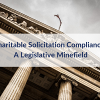 Charitable Solicitation Compliance: A Legislative Minefield (Part 2)
