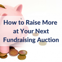 How to Raise More at Your Next Fundraising Auction