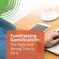 Fundraising Gamification: The Right and Wrong Time to Do It